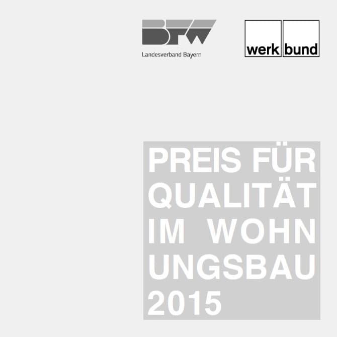 Auszeichnung BFW Landesverband Bayern werkbund. Preis für Qualität im Wohnungsbau 2015.